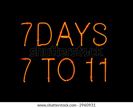 7 days 7 to 11 Neon Sign - stock photo