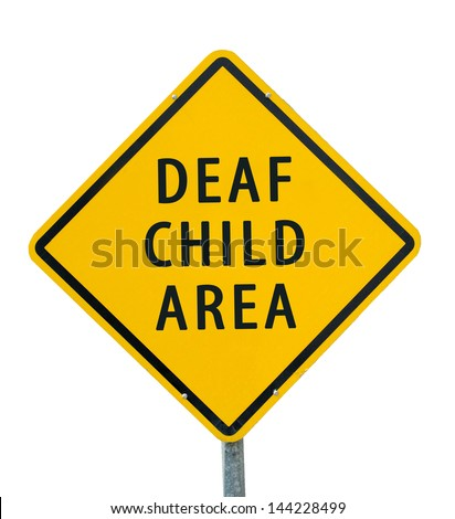 """DEAF CHILD AREA"" traffic sign isolated on white background - stock photo"