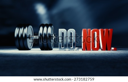 """Do. Now."". Weight lifting motivational image with dumbbell."