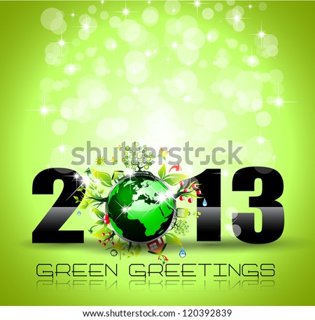 2013 Ecology Green Themed Greetings for New Year Posters with a glitter background - stock photo
