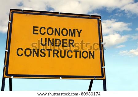'Economy Under Construction' Sign - stock photo