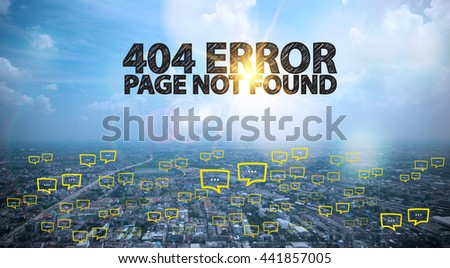 404 ERROR PAGE NOT FOUND text on city and sky background with bubble chat ,business analysis and strategy as concept - stock photo