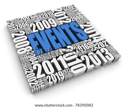 """EVENTS"" 3D text surrounded by calendar dates. Part of a series. - stock photo"