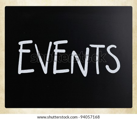 """""""Events"""" handwritten with white chalk on a blackboard - stock photo"""