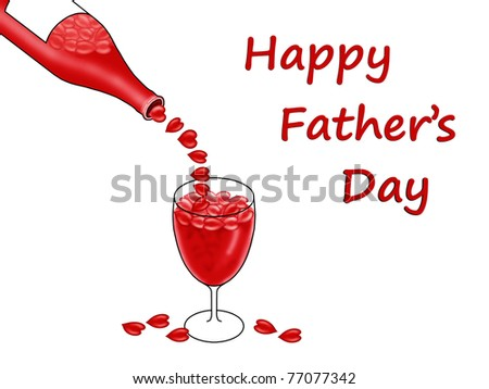 Father's Day card with a bottle pouring red hearts into a glass , isolated on a white background - stock photo