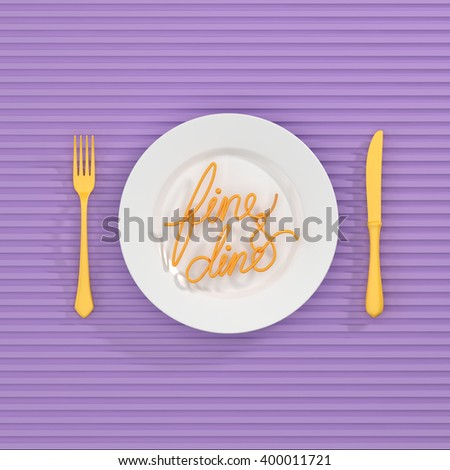 Fine and dine Quote Typographical Background. minimal illustration with fork and knife - 3D rendering 3D illustration - stock photo