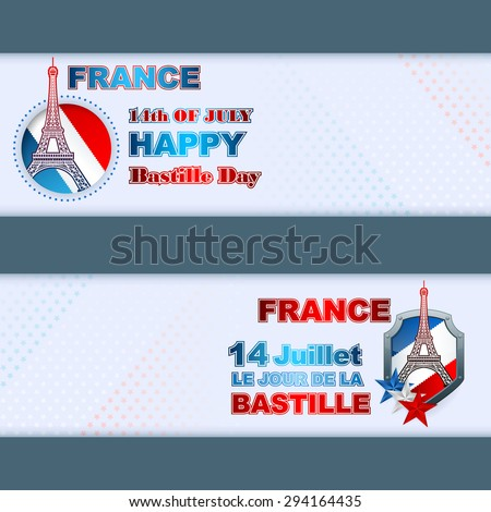 """Fourteenth July, Bastille Day"" French language text; Abstract graphic, design web banner/header; Set of banners design with national flag colors background for fourteenth July France Independence Day - stock photo"