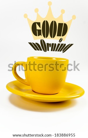 good morning/ coffe good morning with yellow cup