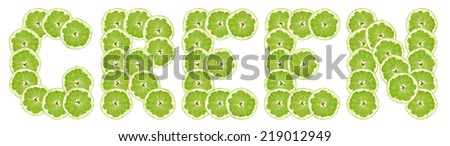 """green"" -  text of slices of lime fruit on white background. - stock photo"