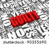 """GUILTY"" 3D text surrounded by calendar dates. Part of a series. - stock photo"