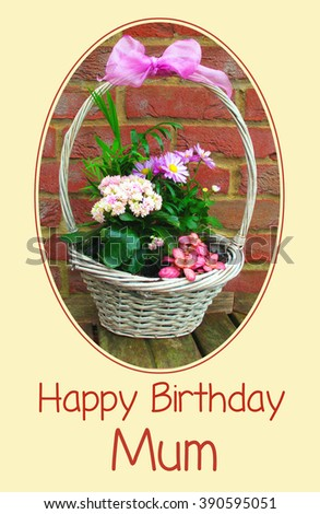 Happy Birthday Mum card with a basket of flowers                        - stock photo
