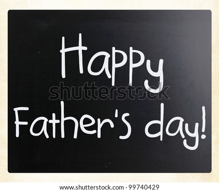 """""""Happy father's day"""" handwritten with white chalk on a blackboard - stock photo"""
