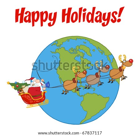 Happy Holidays With Santa And Reindeer Flying Over Earth