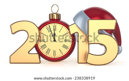 2015 Happy New Year Christmas ball alarm clock decoration Santa hat Merry Xmas wintertime stylized calendar date. 3d render isolated on white background - stock photo