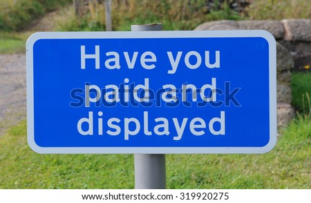 """""""Have You Paid and Displayed """" Sign in the Car Park at Middleton Top on the Peak District National Park in Derbyshire, England, UK  - stock photo"""