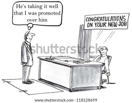 """He's taking it well that I was promoted over him."" - stock photo"