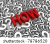 """HOW"" 3D text surrounded by question marks. Part of a series. - stock photo"
