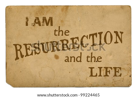 """I am the resurrection and the life"" Religious Background - stock photo"