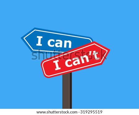 """I can"" and ""I can't"" signs pointing at different direction in graphic isolated background"