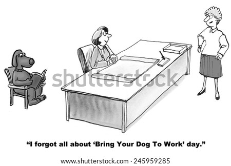 """""""I forgot all about 'Bring your dog to work' day."""" - stock photo"""