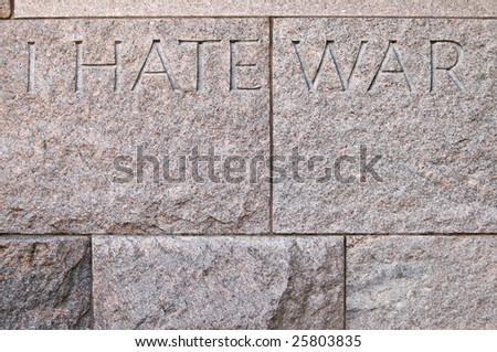 """""""I hate war"""" quote carved in stone at Franklin Delano Roosevelt memorial in Washington DC - stock photo"""