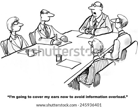 """""""I'm going to cover my ears now to avoid information overload."""" - stock photo"""