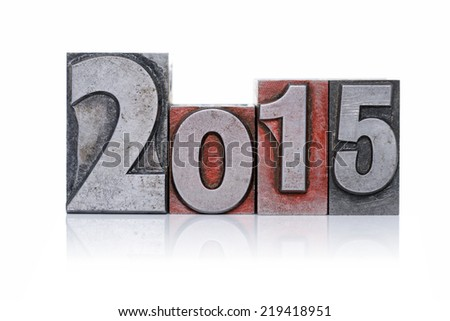 2015 in old metal letterpress isolated on a white background. - stock photo