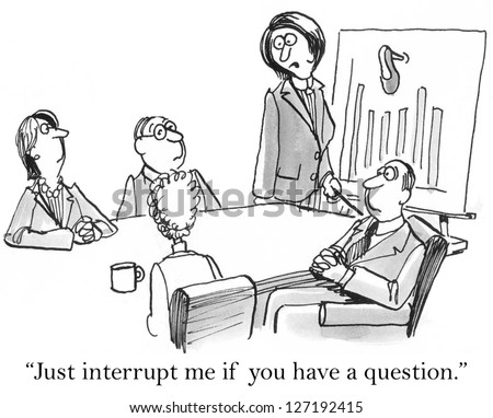"""""""Just interrupt me if you have a question."""" - stock photo"""