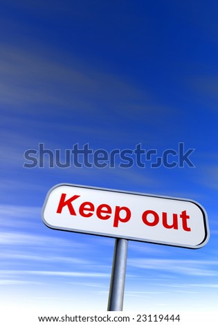 """Keep out"" sign against the blue sky"