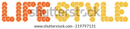 """life style"" -  text of slices of citrus fruit on white background."