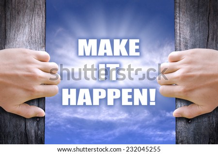 """Make it happen"" concept text floating founded in the sky after 2 hands opened a door. - stock photo"