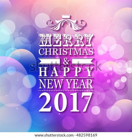 2017 Merry Christmas and Happy New Year card or background with blur background.