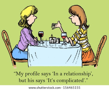 """My profile says 'In a relationship' but his says 'It's complicated'."" - stock photo"