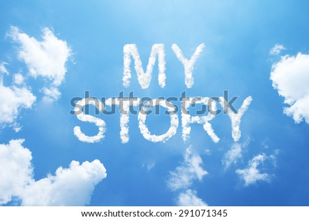"""my story"" cloud word on sky. - stock photo"