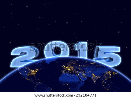 2015 new year and planet earth in night sky.  Elements of this image furnished by NASA. - stock photo