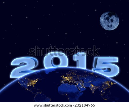 2015 new year, planet earth and moon in night sky.  Elements of this image furnished by NASA. - stock photo