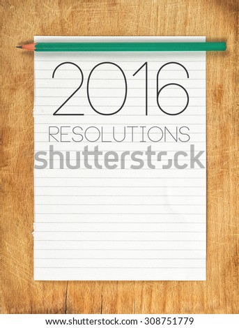 2016, New Year Resolutions Concept with Pencil and Blank Note Paper as Copy Space for Goals and Aspiration in Following Year - stock photo