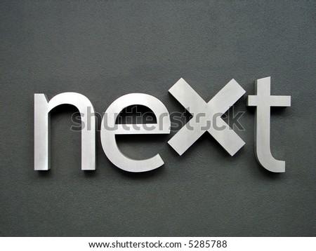 """Next"" - stock photo"
