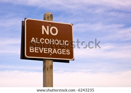 """No alcoholic beverages"" sign, commonly seen in the public areas."