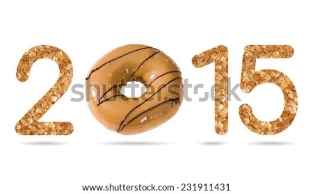 2015 numeric from natural sugar and donut topped by coffee cream and chocolate isolated on white with path