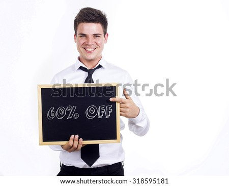60% OFF - Young businessman holding chalkboard with text