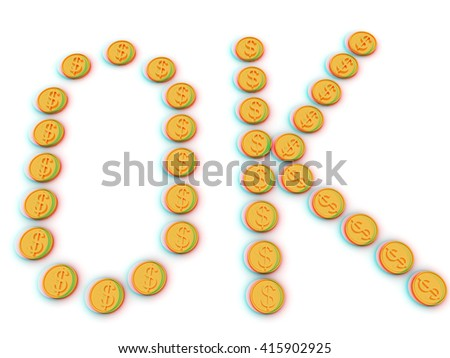 """""""OK"""" 3d text for gold dollar coin on a white background. 3D illustration. Anaglyph. View with red/cyan glasses to see in 3D. - stock photo"""