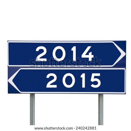 2014 or 2015 choise on Road Signs isolated - stock photo
