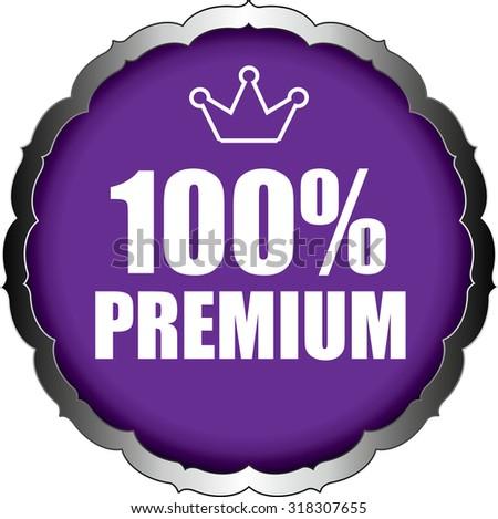 100 Percent Premium Blue Badge On Sticker And Label Shiny. - stock photo