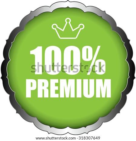 100 Percent Premium Green Badge On Sticker And Label Shiny. - stock photo