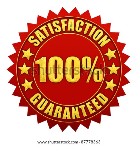 100 percent satisfaction guaranteed , red and gold warranty label isolated on white - stock photo