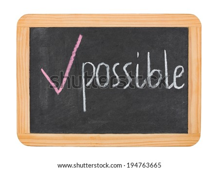 """Possible"" caption on chalk board isolated on white - stock photo"