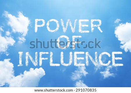 """Power of influence"" cloud word on sky. - stock photo"