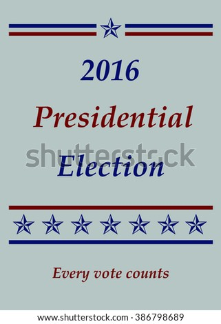 2016 Presidential Election - Every Vote Counts - Illustration - stock photo