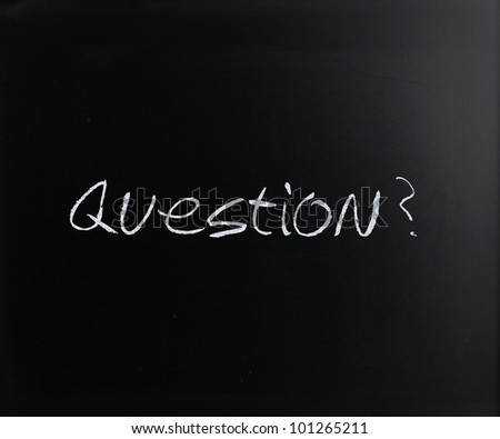"""""""Question"""" handwritten with white chalk on a blackboard. - stock photo"""